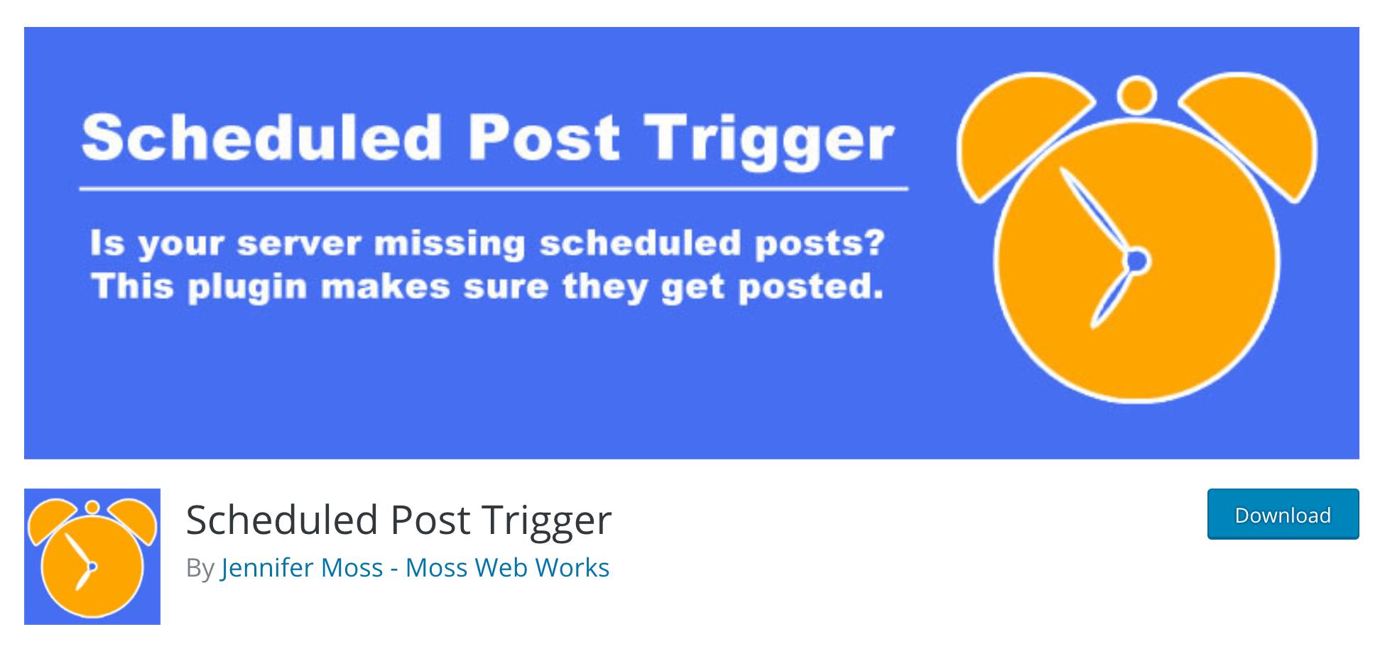 The Scheduled Post Trigger plugin.