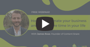 How to automate your business and have more time in your life