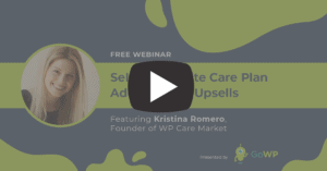 Kristina Romero Webinar Selling Care Plan add-ons and upsells