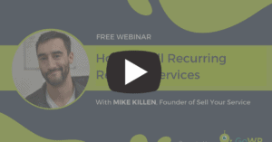 How to sell recurring revenue services with Mike Killen