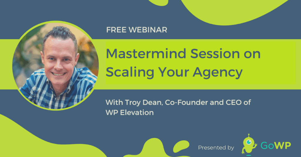 Troy Dean Mastermind webinar with GoWP