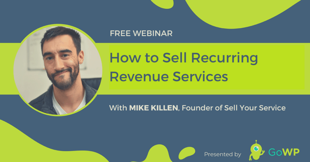 Mike Killen Sell your services webinar GoWP